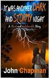 It was another dark and stormy night